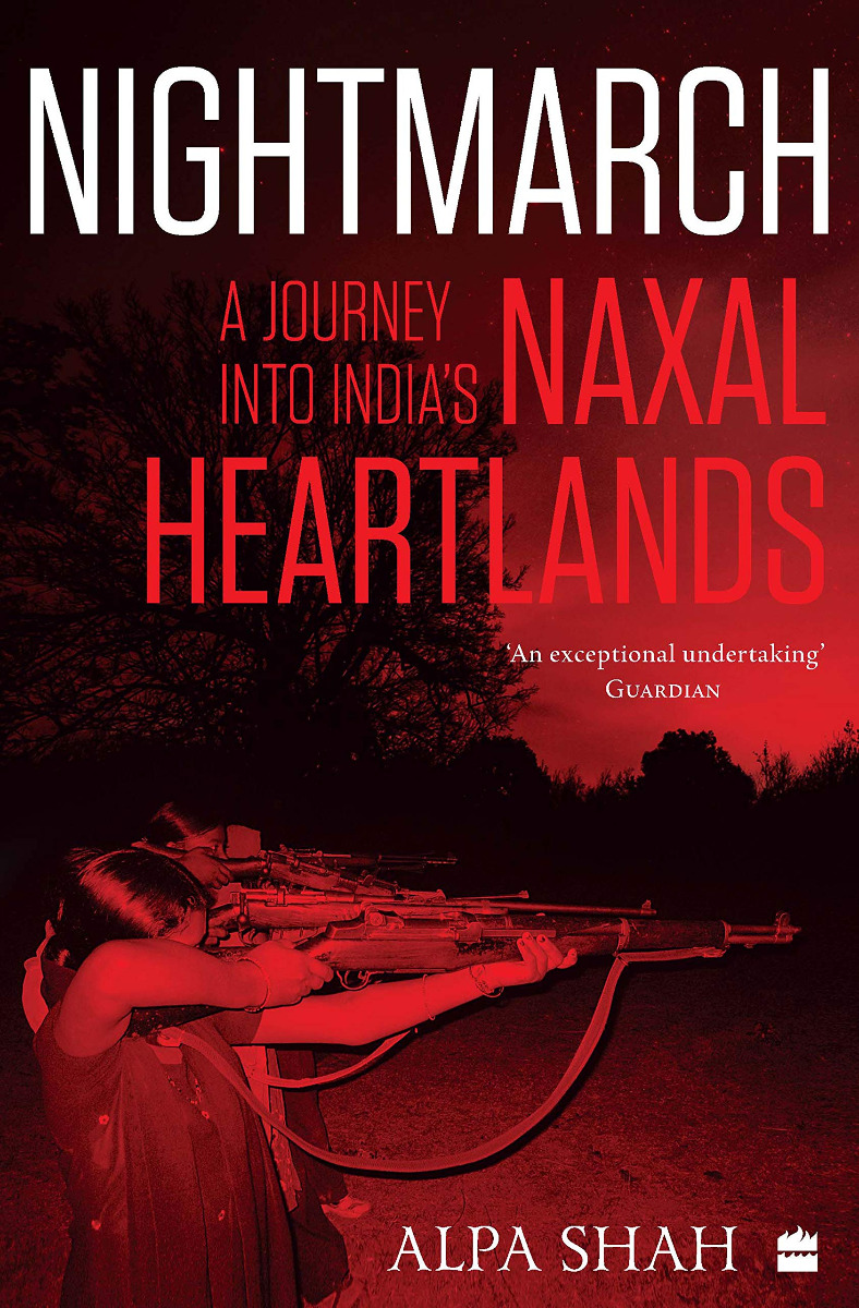 Nightmarch: A Journey into India's Naxal Heartlands