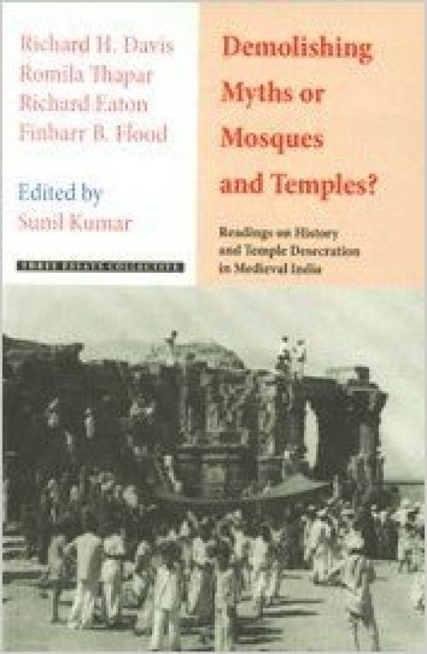 Demolishing Myths or Mosques and Temples?