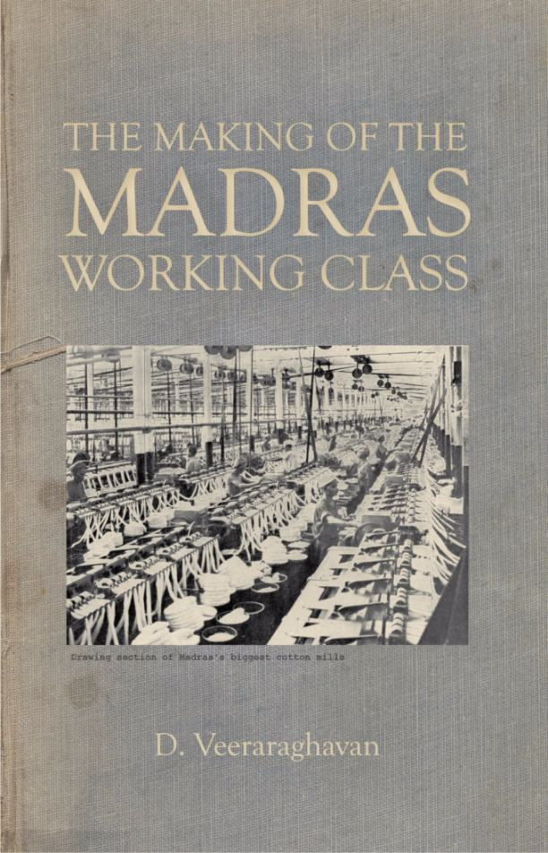 The Making of the Madras Working Class