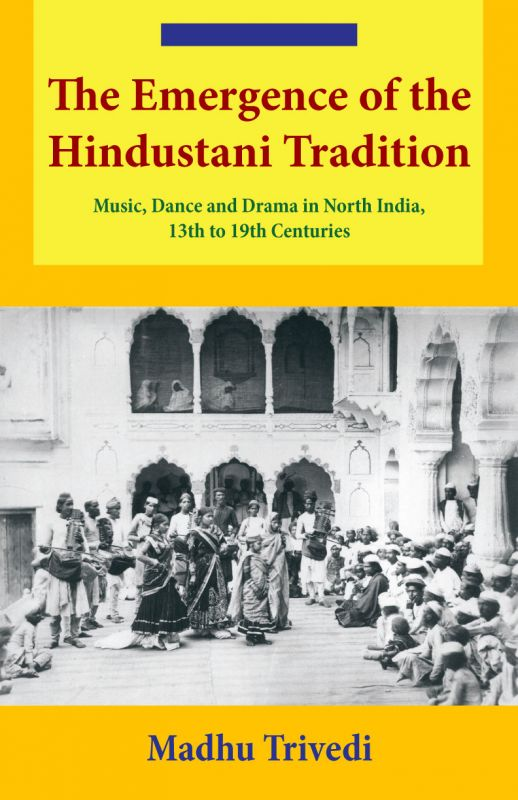 The Emergence of the Hindustani Tradition