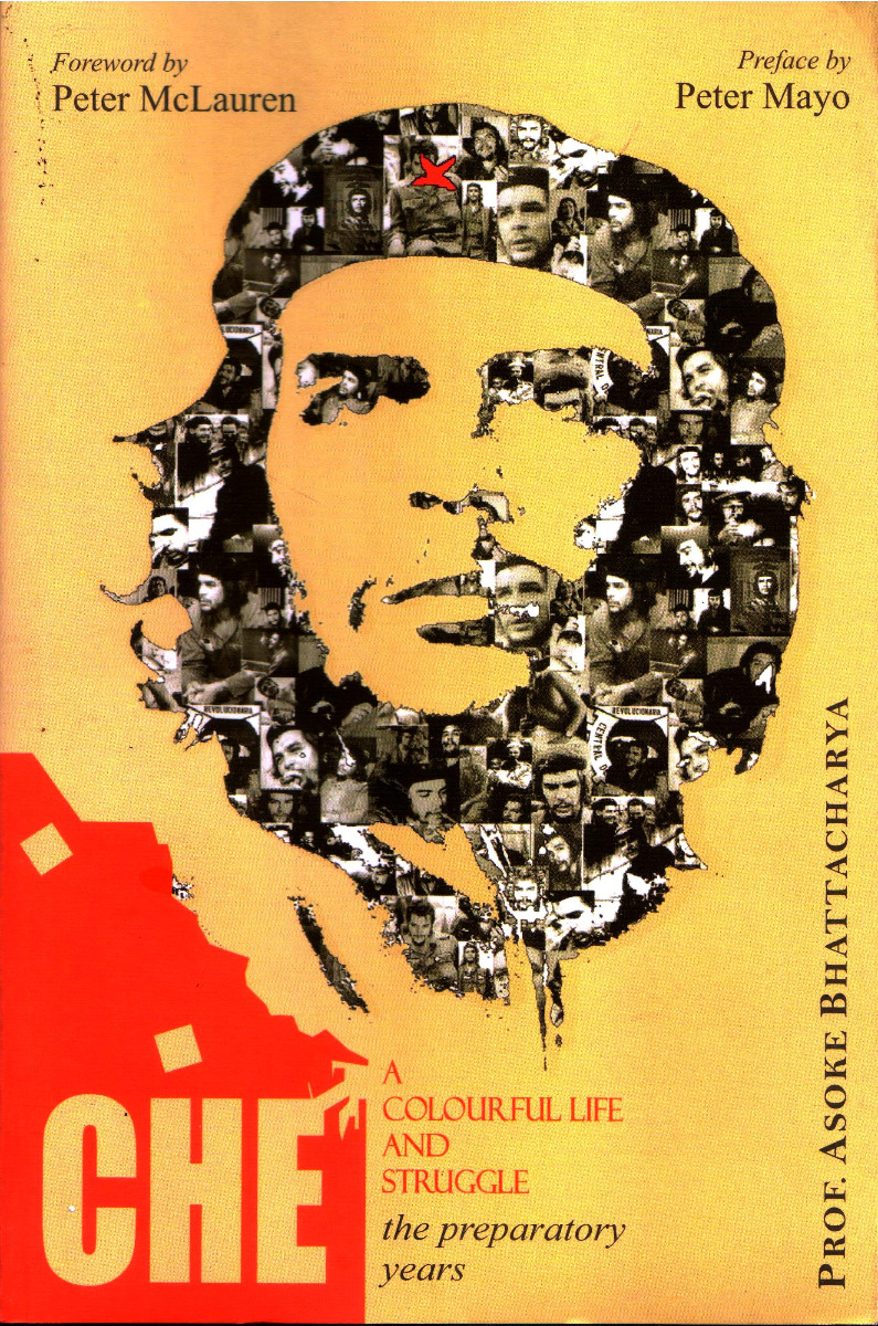 Che: A Colorful Life and Struggle