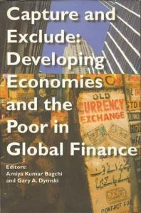 Capture and Exclude: Developing Economies and the Poor in Global Finance