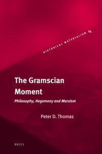 The Gramscian Moment