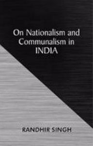 On Nationalism and Communalism in India