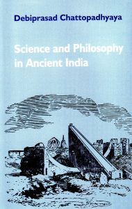 Science and Philosophy in Ancient India