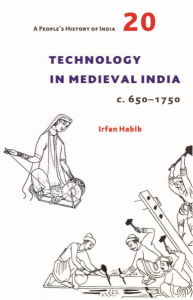 Technology in Medieval India c. 650–1750
