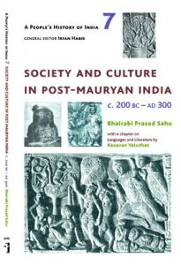 Society and Culture in Post-Mauryan  India c. 200 BC - AD 300
