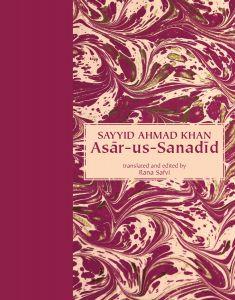 Sayyid Ahmad Khan: Asar-us-Sanadid