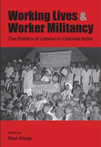 Working Lives & Worker Militancy