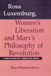 Rosa Luxemburg, Women's Liberation, and Marx's Philosophy of Revolution