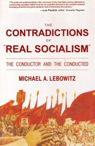 The Contradictions of Real Socialism
