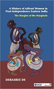 A History of Adivasi Women in Post-Independence Eastern India