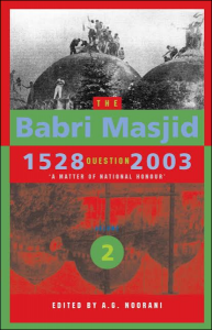 The Babri Masjid Question, 1528–2003
