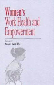 Women's Work, Health and Empowerment