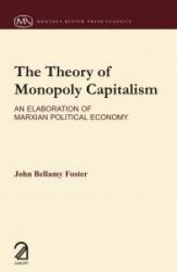The Theory of Monopoly Capitalism