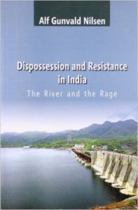 Dispossession and Resistance in India