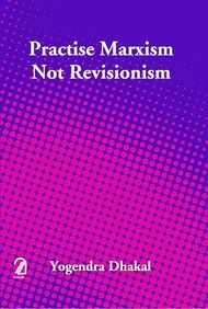 Practise Marxism Not Revisionism
