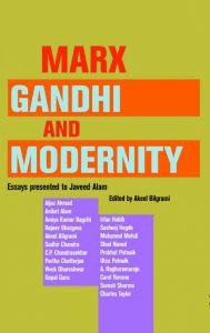 Marx, Gandhi & Modernity