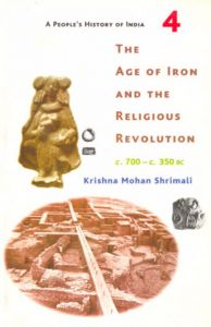 The Age of Iron and the Religious Revolution, c. 700 - c. 350 BC