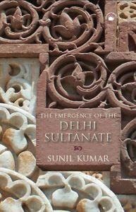 The Emergence of the Delhi Sultanate