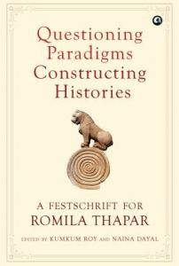 Questioning Paradigms, Constructing Histories