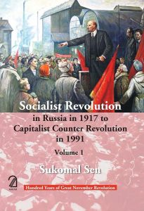Socialist Revolution in Russia in 1917 to Capitalist Counter Revolution in 1991