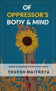 Of Oppressor's Body & Mind