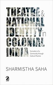 Theatre and National Identity in Colonial India