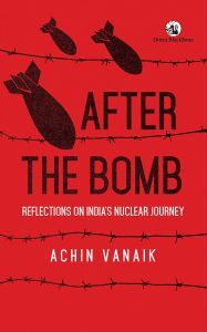 After the Bomb: Reflections on India's Nuclear Journey