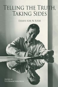 Telling the Truth, Taking Sides: Essays for N. Ram