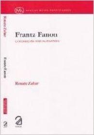 Frantz Fanon: Colonialism and Alienation