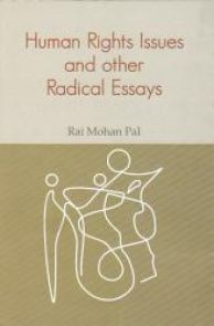 Human Rights Issues and other Radical Essays