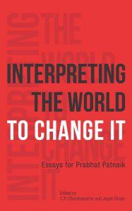 Interpreting the World to Change It