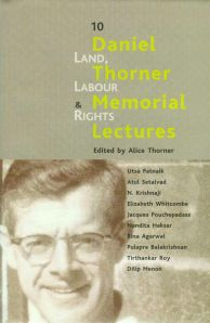 Land, Labour and Rights - 10 Daniel Thorner Memorial Lectures