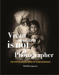 Vivan Sundaram Is Not a Photographer