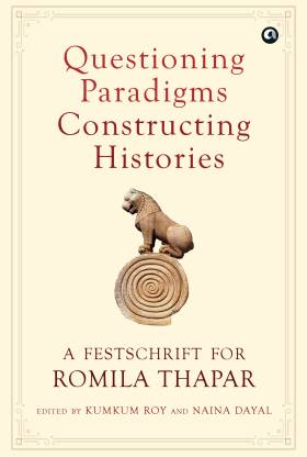 Questioning Paradigms, Constructing Histories